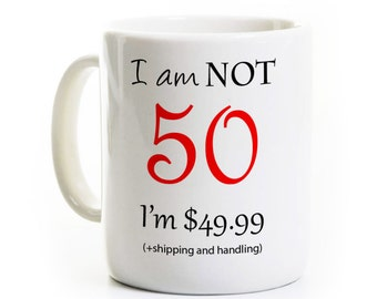 50th Birthday Gift Coffee Mug - I'm not 50 I'm 49.99 - 50 Years Old - Fiftieth Fifty - Gag Gift Travel