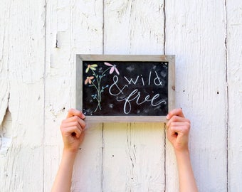 Wild and Free Hand lettered Chalkboard, hand painted wildflowers, Nursery art, Wall hanging for bedroom, dorm room, Chalkboard art sign