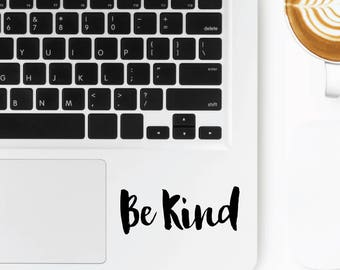 Be Kind Motto | Motivational Positive Sayings Quotes Coffee Macbook Laptop | Removable Motto Sticker