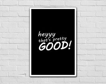 Meme Print - idubbbz - Wall Art Print - Typography Print - Black And White Print - Printable Art - Hey That's Pretty Good - Minimalist Print