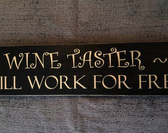 Wine taster~ Will work for free wooden sign
