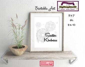 Scatter Kindness Printable Art, Home Decor, Digital Prints or Sign - Instant Download