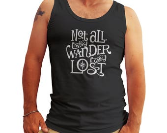 Not All Who Wonder Are Lost Of The Rings LOTR  Tank Top Shirt for Men Cool Gift
