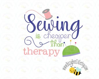 sewing SVG, DXF, EPS cut file seamstress svg sewing cut file embroidery svg thread svg sewing is cheaper than therapy svg