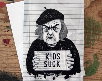 Kids Suck - Illustrated Card - Mother's Day Card