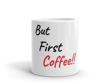 Mug/ But First Coffee