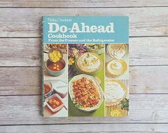 Betty Crocker's Do Ahead Cookbook Meal Planning Work Meals Freezer Food Recipes Vintage Kitchen Tips Pork Dinner Recipe Desserts Make Ahead