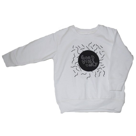 GOOD VIBES ONLY - Toddler Long Sleeve Sweat Shirt - White
