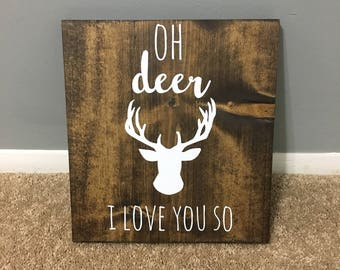 Oh Deer I Love You So wood sign / woodland nursery / rustic nursery