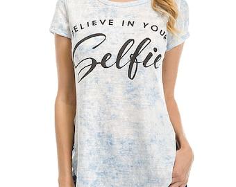 Believe In Your Selfie Tee