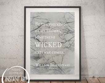 Shakespeare Macbeth Quote - Something Wicked - William Shakespeare - Witches of Macbeth Quote - Three Witches- Instant Halloween Party Decor