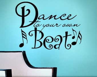 Wall Decal Sticker Quote, Dance to Your Own Beat Wall Words with Musical Notes (00169d8v)