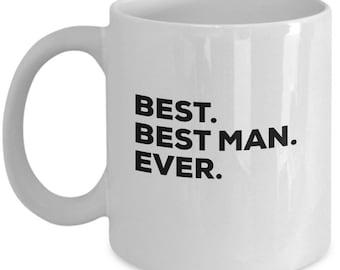 Best Bestman Ever,  Bestman Coffee Mug, Gift for Bestman , Bestman Mug,  Bestman gifts, Christmas Present, Birthday Anniversary Gift