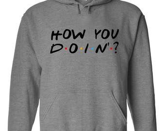"""Friends TV Show """"How You Doin?"""" Hoodie"""