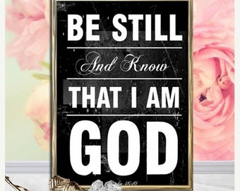"Be Still And Know That I Am God - Print, Scripture Art, Scripture, Religious Gift, Bible Verse, Christian Wall Art, Christian Art, 8"" x 10""."