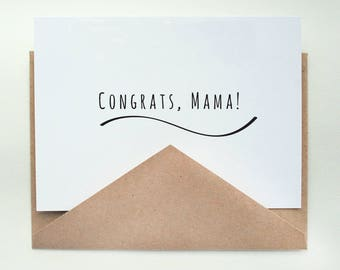Congrats, Mama --  Card & Envelope -- Expecting, Baby, Mom to Be -- CHOOSE your QUANTITY