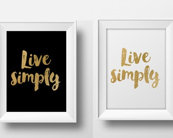 Printable live simply wall art, printable typographic poster, gold print instant download printable inspirational wall art gold black print