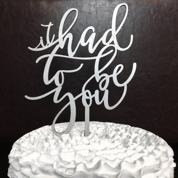 It Had To Be You, Frank Sinatra Cake Topper, It Had To Be You Cake Topper, Anniversary Cake Topper, Wedding Cake Topper, Cake Topper