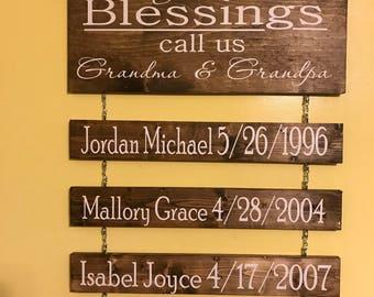 My greatest blesings call me Grandma and Grandpa