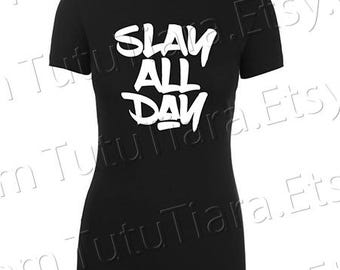 Slay All Day Shirt Graphic Tee Black and White T-shirt for teens, women