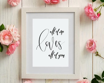 All of Me Loves all of You Quote Print, Nursery wall art, Motivational calligraphy