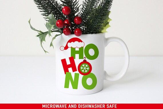 Coffee Mug Ho Ho NO Funny Christmas Mug - Funny Bah Humbug Christmas Cup - Funny Holiday Mugs