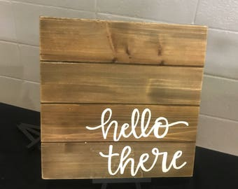 Hello there wooden handpainted sign