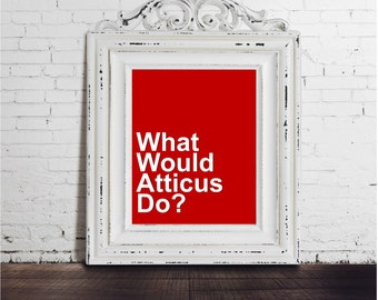 Atticus Finch, To Kill a Mockingbird, DIGITAL DOWNLOAD, Harper Lee, English Teacher Gift, Teacher Appreciation, Classroom Art, Classic Novel
