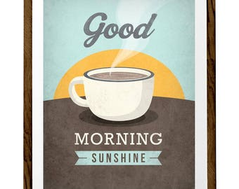 "Coffee print ""Good morning sunshine"" Love print Coffee poster Coffee art Kitchen art love poster retro print coffee gift coffee lover gift"