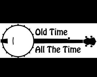 Banjo Bumper Sticker Decal Old Time All The Time