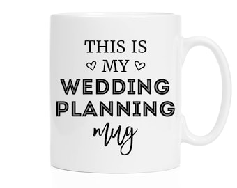 Engagement Gift | This Is My Wedding Planning Mug | Funny Bride Coffee Mug | Engagement Gift | Engaged Mug | 11 oz or 15 oz mug available