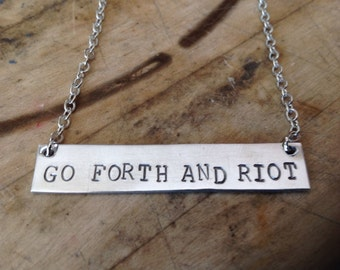 Go Forth and Riot Hand Stamped Necklace