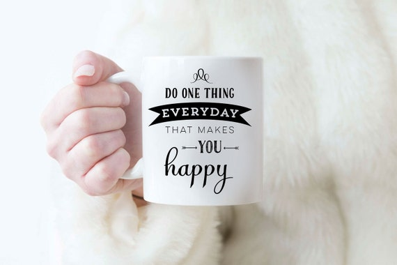 Do One Thing Everyday Mug   Motivational Mug   Inspirational Mug   Happy Mugs   Happy Quotes   Gift For Her   Mugs For Her   Mug With Quote by Etsy