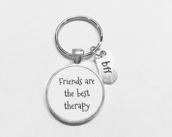 Best Friend Gift, Friends Are The Best Therapy Keychain, Best Friend Keychain, BFF Keychain Gift Quote Keychain
