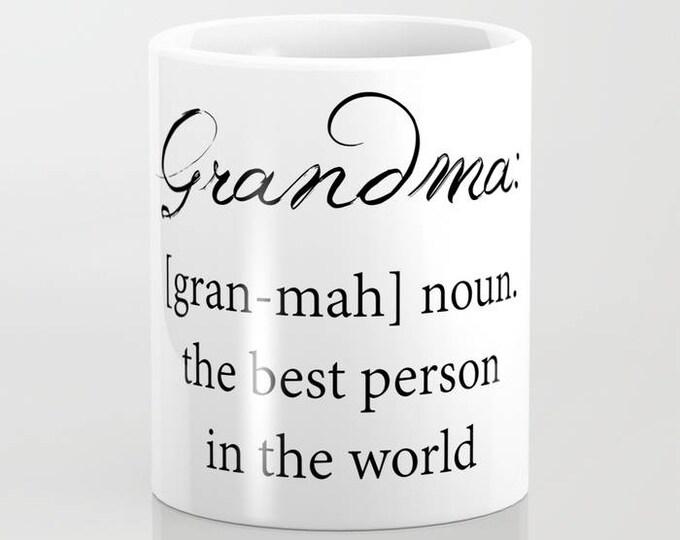 Grandma Coffee Mug - Grandma Definition - Grandma Gift - 11 oz - 15 oz - Ceramic Mug - Made to Order