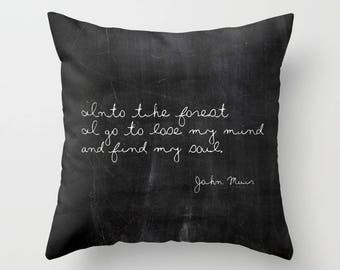 John Muir Quote Pillow, Rustic Pillows, Woodland Decor, Cabin Pillow, Velvet Pillow Cover, Rustic Home Decor, Black and White, 18x18, 22x22