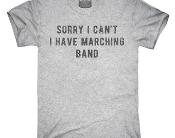 Sorry I Can't I Have Marching Band T-Shirt, Hoodie, Tank Top, Gifts
