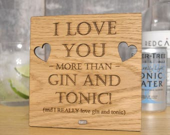 I Love You More Than Gin and Tonic - Personalised Oak Wooden Sign