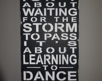 Life Isn't About Waiting For the Storm to Pass It's About Learning to Dance in the Rain Sign Decoration