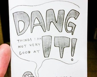 Dang It! (Things I Am Not Very Good At) - b/w