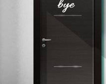 Porte d'entrée bricolage vinyle autocollant, Bye, choisir la couleur de vinyle