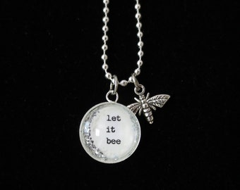 LET IT BEE, Bee Necklace, Glass Bee Necklace, Bee Pendant, Bee Jewelry, Inspirational Necklace, Motivational Necklace, Ready to Ship