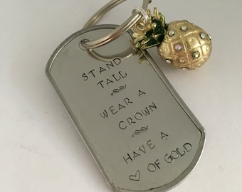 Metal Stamped Keychain - Graduation - Inspiration - Stand Tall Pineapple Keychain - Pineapple Charm - Dog Tag - Gift