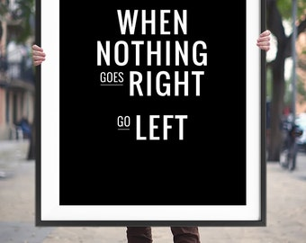 "Wall Decor Printable Art Poster ""When nothing goes right, go left"", Typography Quote Home Decor Digital Print *INSTANT DOWNLOAD*"