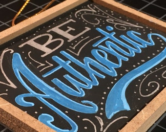 Be Authentic hand lettered mini chalkboard