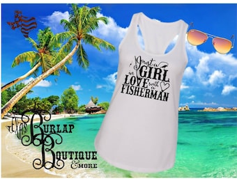 Handmade Just a Girl in love with a Fisherman Next Level Racerback tank Top Size XS - 2X several colors Available