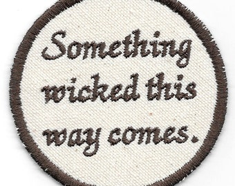 Shakespeare, Macbeth, Something Wicked this Way Comes Patch