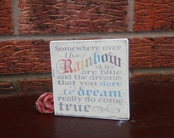 Somewhere Over The Rainbow Skies Are Blue Sign plaque 4x4 inch