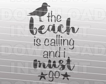 The Beach is Calling and I Must Go SVG File -Vector Art for Commercial & Personal Use- Cricut Air,Silhouette,Cameo,Vinyl Decal,Iron on Vinyl