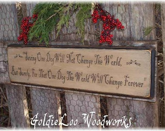 Saving One Dog, Primitve Word Art Typography Pine Wall Sign